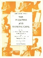 The Floating And Dancing Cane